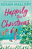 Happily This Christmas: The most sparkling feel-good festive romance of 2020, for fans of Sarah Morgan and Trisha Ashley…