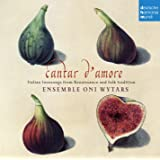Cantar d'amore: Italian lovesongs from Renaissance and folk tradition