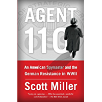 Agent 110: An American Spymaster and the German Resistance in WWII