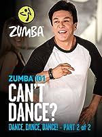 Zumba 101 - Dance, Dance, Dance! - Part 2 of 2