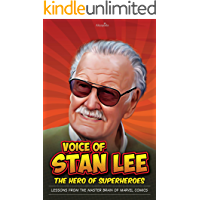Voice of Stan Lee- The Hero of Superheroes: Lessons from the Master Brain of Marvel Comics (English Edition)