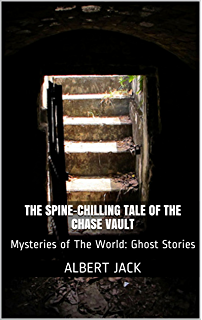 The Spine-Chilling Tale of the Chase Vault: Mysteries of The World: Ghost