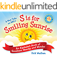 A New Take on ABCs - S is for Smiling Sunrise: An Alphabet Book of Goodness, Beauty, and Wonder [Free audio-book download included]