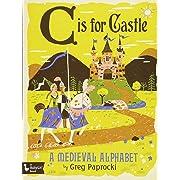 C Is for Castle: A Medieval Alphabet (Babylit Boardbooks)