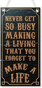 CARISPIBET Never get so Busy Making a Living | Home Decorative Sign Inspirational and Motivational Wall Art 12