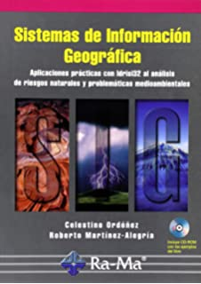 Sistemas de Informacion Geografica: Aplicaciones Practicas Con Idrisi32 Al Analisis de Riesgos Naturales y Problematicas