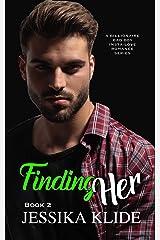 Finding Her : A Billionaire Bad Boy Insta-love Romance Series (Siri's Heart Book 2) Kindle Edition