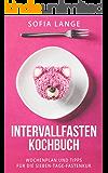 Intervallfasten Kochbuch: Wochenplan und Tipps für die 7 Tage-Fastenkurs