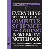 Everything You Need to Ace Computer Science and Coding in One Big Fat Notebook: The Complete Middle School Study Guide (Big Fat Notebooks)