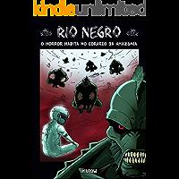 RIO NEGRO 01: O Horror Habita no coração da Amazônia