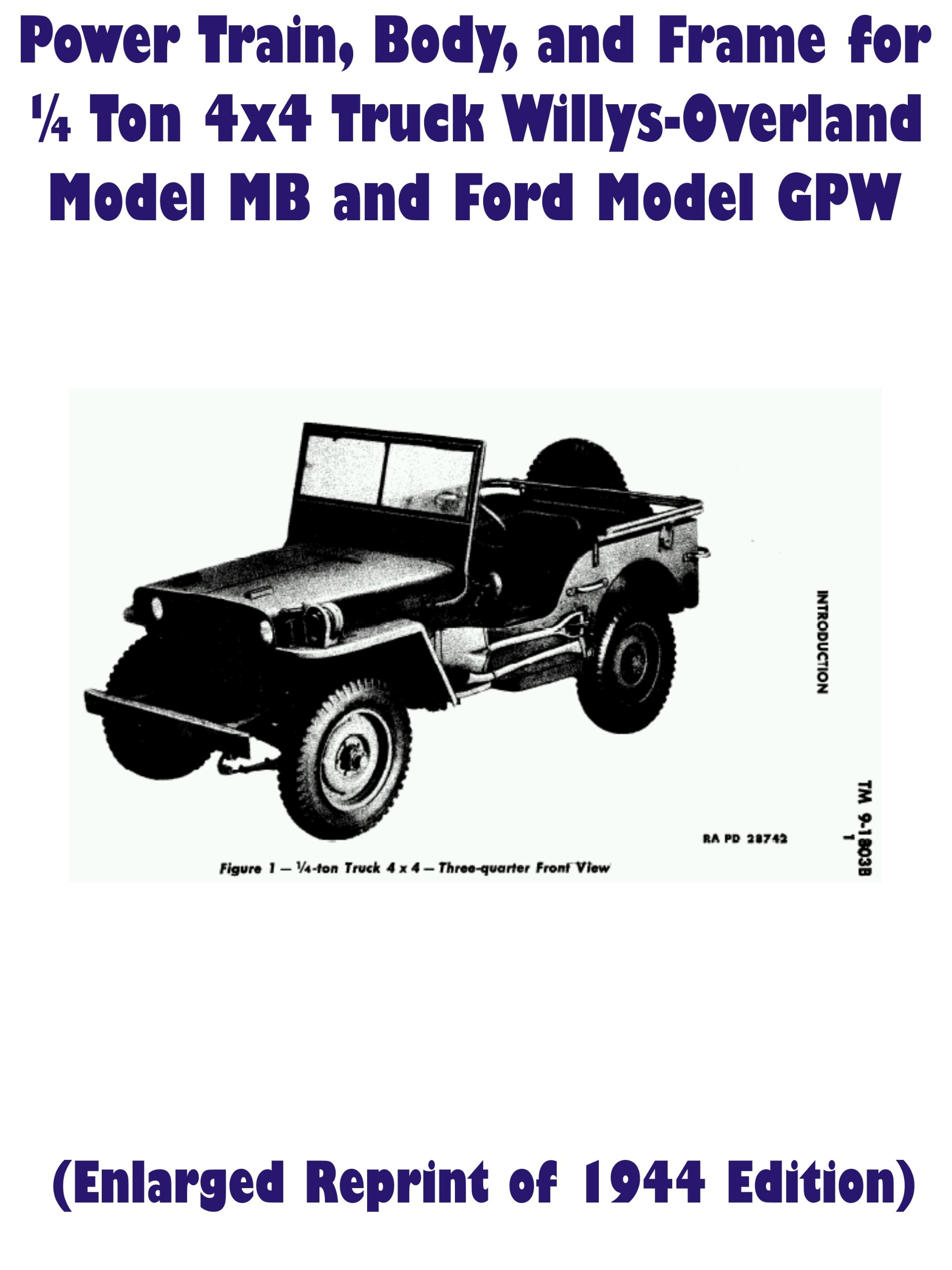 TM9-1803B Power Train, Body, and Frame for Quarter Ton 4x4 Truck Willys-Overland Model MB and Ford Model GPW (Reprint of 1944 Edition) pdf epub