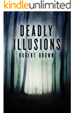 Deadly Illusions: A Gripping Crime Thriller