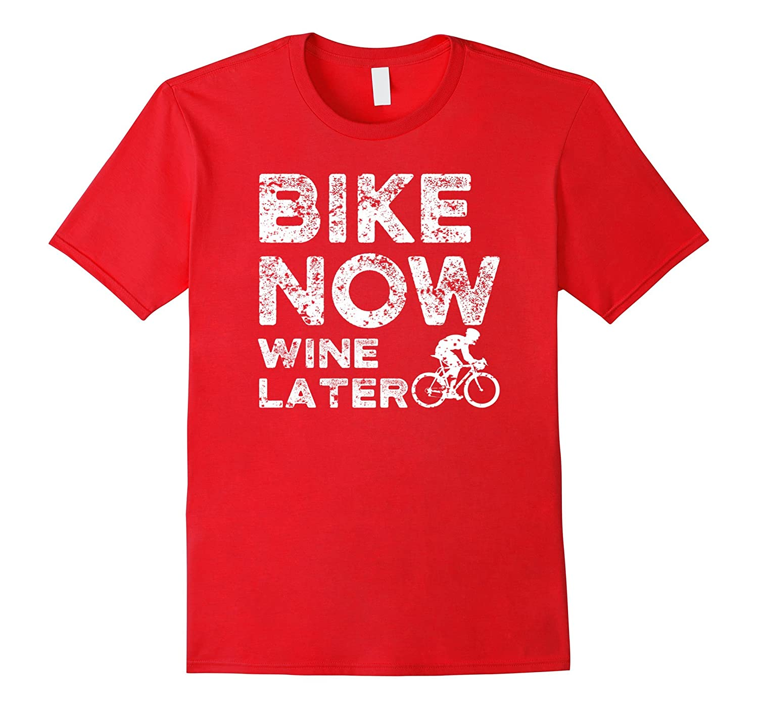 Bike Now Wine Later Funny Cute Cyclist T Shirt-T-Shirt