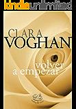 Volver a Empezar (Saga de Pequeños Pecados nº 2) (Spanish Edition)