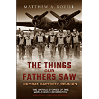 The Things Our Fathers Saw—The Untold Stories of the World War II Generation-Volume 3: War in the Air—Combat, Captivity…