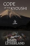 Code of the Kyoushi (Miraibanashi Book 1)