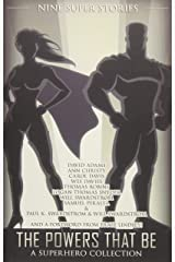 The Powers That Be: A Superhero Collection Paperback