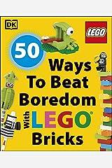 50 Ways to Beat Boredom with LEGO Bricks Kindle Edition