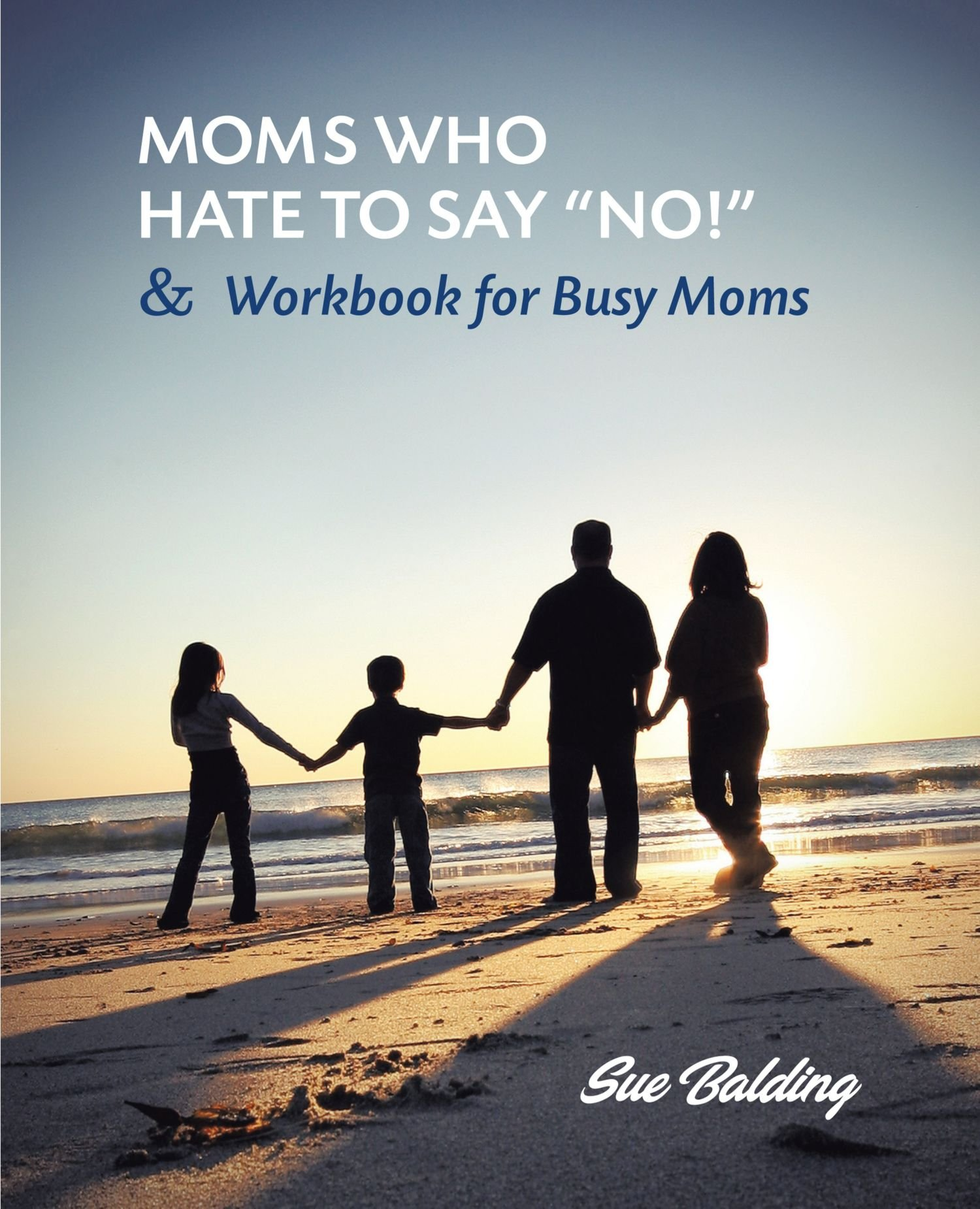 """Read Online Moms Who Hate To Say """"No!"""" And Workbook For Busy Moms pdf"""