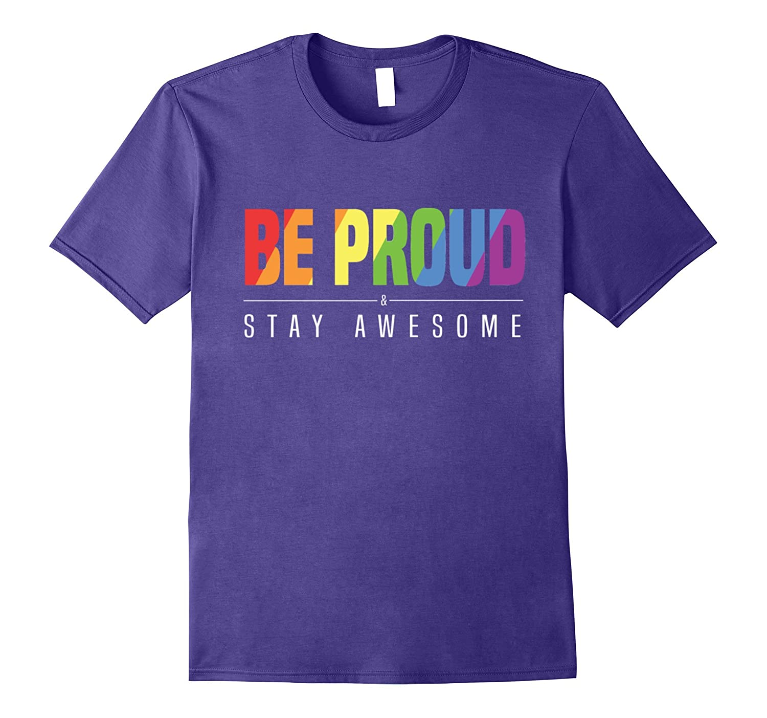 Be Proud Stay Awesome National Pride March Shirt-CD