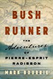 Bush Runner: The Adventures of Pierre-Esprit