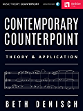 Contemporary Counterpoint: Theory & Application (Music Theory: Counterpoint)
