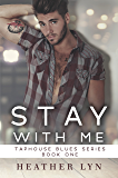 Stay With Me (Taphouse Blues Series Book 1)
