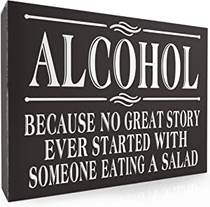 "Barnyard Designs Alcohol Because No Great Story Ever Started with Someone Eating A Salad Box Sign Vintage Primitive Home and Bar Decor 8"" x 6"""