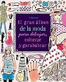 El Gran Álbum De La Moda Para Dibujar, Colorear Y Garabatear