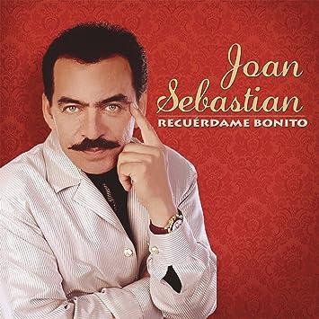 musica gratis de joan sebastian recuerdame bonito