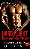 Hard Flight: Bound to Him: Older Man Claims BBW (Fast Treat Curvy & Alpha Standalone Book 1)