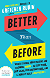 Better Than Before: What I Learned About Making and Breaking Habits--to Sleep More, Quit Sugar, Procrastinate Less, and…