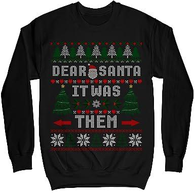 dafe7d3362d Dear Santa It was Them Funny Christmas Ugly Sweater Shirt - Noel Merry Xmas  Sweatshirt at Amazon Men s Clothing store