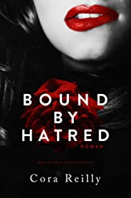 Bound By Hatred: Deutsche Ausgabe (Born in Blood Mafia Chroniken 3) (German Edition)