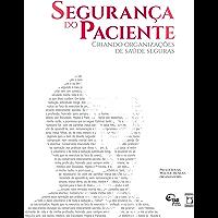 Segurança do Paciente: criando organizações de saúde seguras, Vol. 2