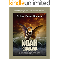 Noah Primeval - The Movie: An Epic Fantasy