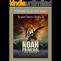 Noah Primeval - The Movie: An Epic Fantasy