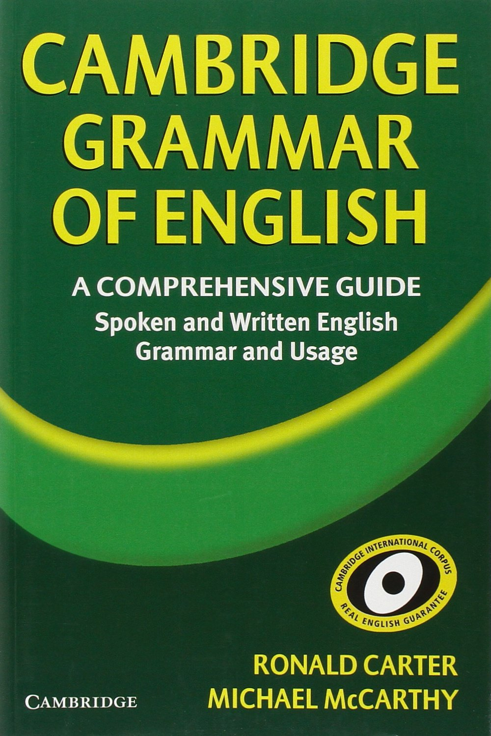 Cambridge grammar of english a comprehensive guide amazon cambridge grammar of english a comprehensive guide amazon ronald carter michael mccarthy 9780521588461 books fandeluxe Images