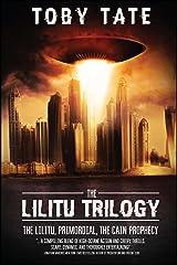 The Lilitu Trilogy: The Lilitu, Primordial, The Cain Prophecy Paperback