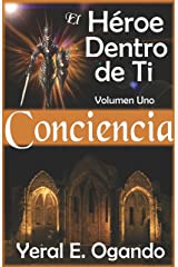 Conciencia: El Héroe Dentro de Ti (Spanish Edition) Kindle Edition