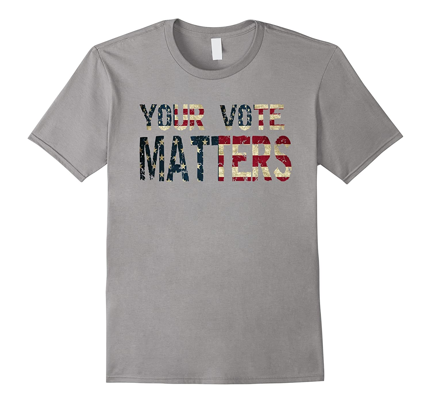 Your Vote Matters American Flag Political Election T Shirt-Art