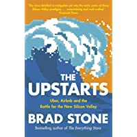 The Upstarts: Uber, Airbnb and the Battle for the New Silicon Valley: How Uber, Airbnb, and the Killer Companies of the New Silicon Valley are Changing the World