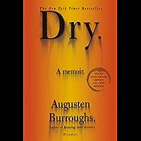 Dry: A Memoir (English Edition)