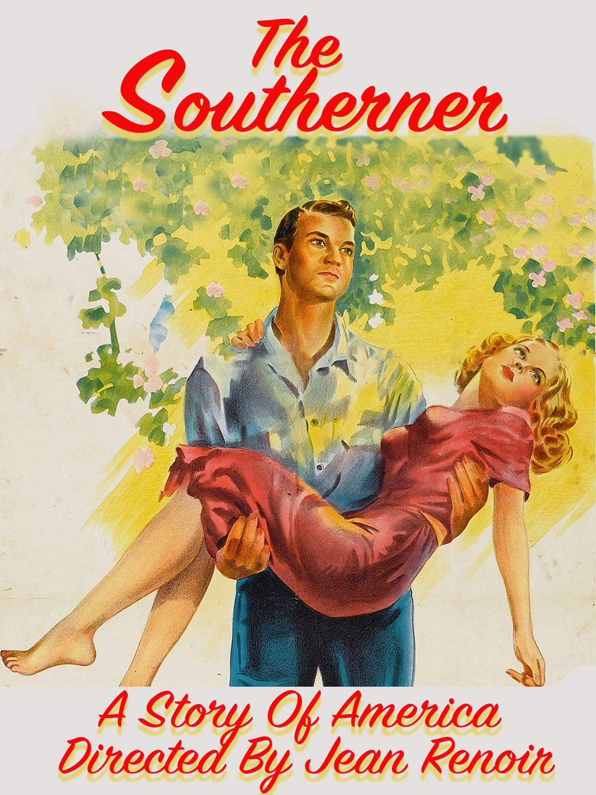 The Southerner - A Story of America, Directed By Jean Renoir on Amazon Prime Video UK