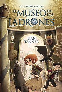 El museo de los ladrones: Los guardianes, libro I (Literatura Juvenil (A