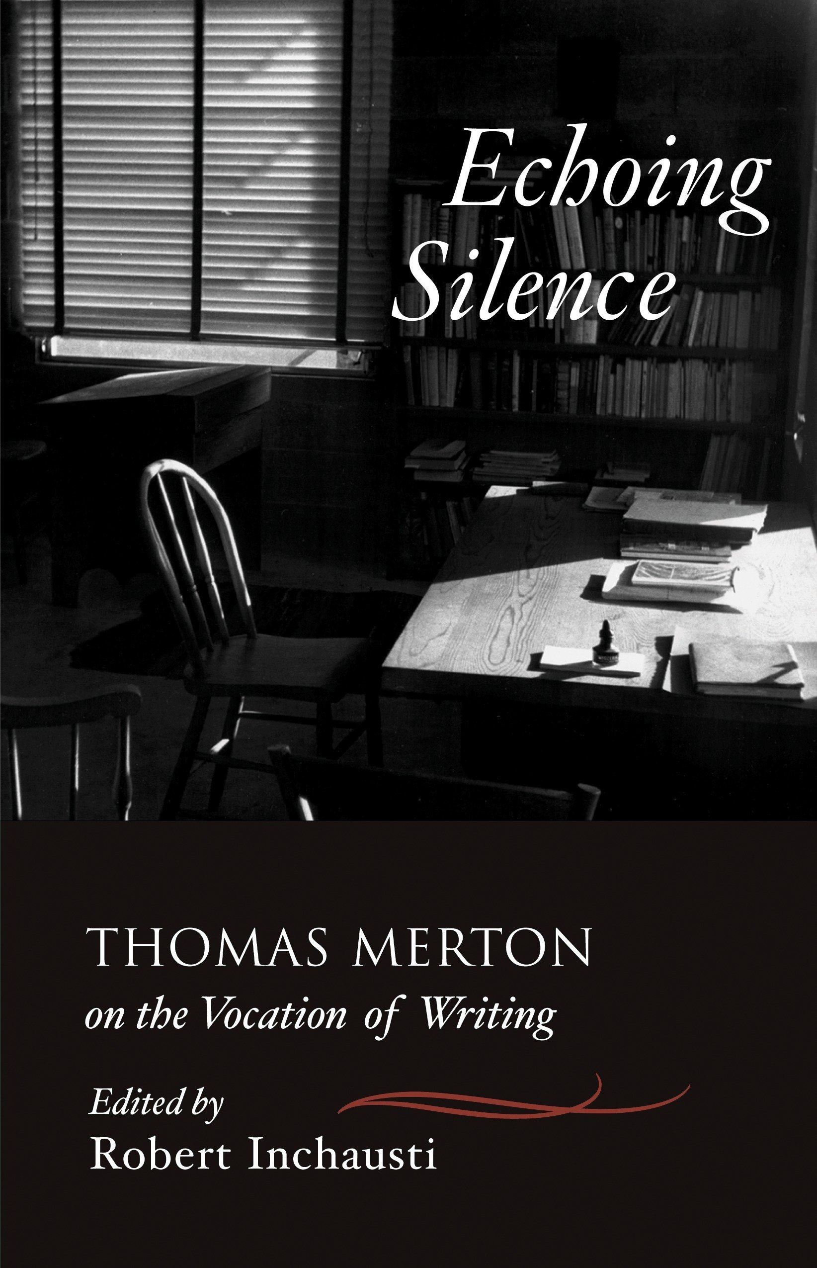 Echoing Silence: Thomas Merton on the Vocation of Writing pdf