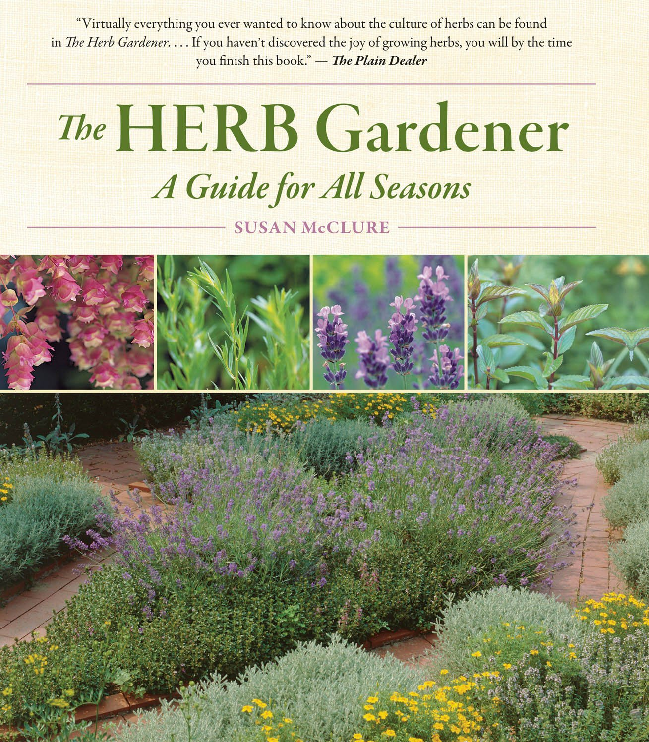 The Herb Gardener: A Guide for All Seasons by Storey Publishing, LLC