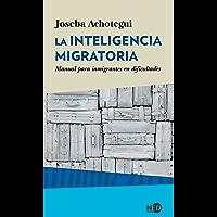 La inteligencia migratoria: Manual para inmigrantes en dificultades (HyS / SINTOMAS CONTEMPORANEOS nº 2019)