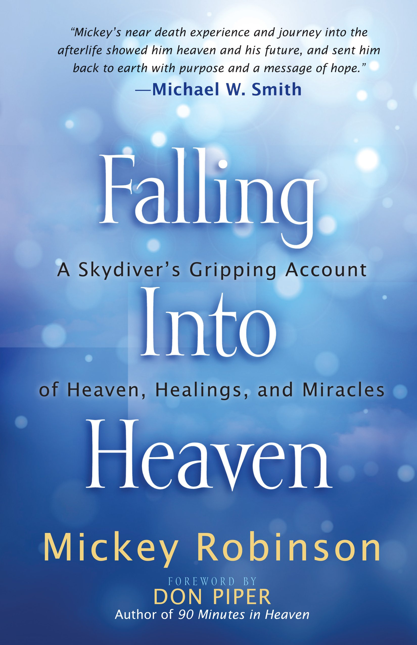 Falling Into Heaven: A Skydiver\'s Gripping Account of Heaven ...