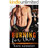 Burning for This: A Steamy NYC Firefighter Romance (Burning for the Bravest Book 2)